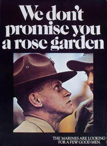 The best marine corps recruiting poster ever the fog - Never promised you a rose garden ...