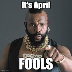 MrT-AprilFools